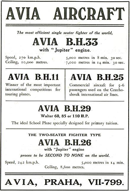 Avia BH33 Fighter:  Avia BH11 Touring Aircraft:  Avia BH29, BH26