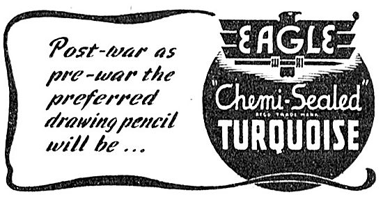 Eagle Turquoise Chemi-Sealed Pencils For Draughtsmen. 1943 Advert