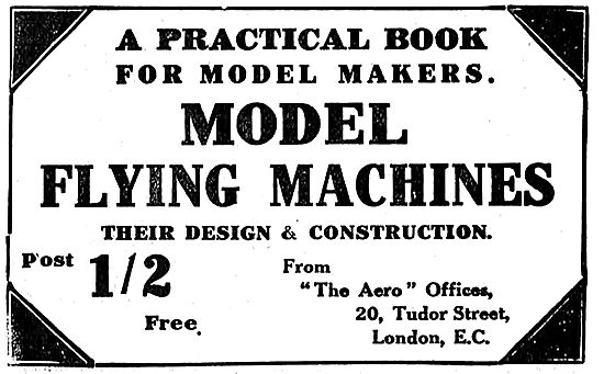 Model Flying Machines - Their Design & Construction