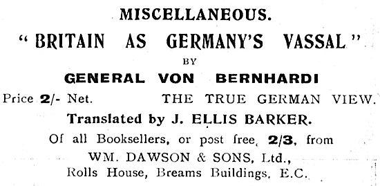 Britain As Germany's Vassal By General Von Bernhard 2/- Net