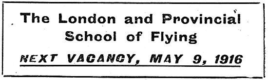 London & Provincial School Of Flying. Next Vacancies For 1916
