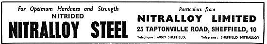 Nitralloy Nitrided Steels - 25 Taptonville Road. Sheffield 10