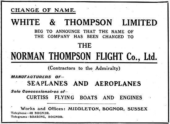 White & Thompson Ltd Is Now Norman Thompson Flight Co Ltd