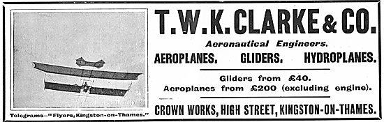 T.W.K. Clarke Aeronautical Engineers. Aeroplanes From £200.00